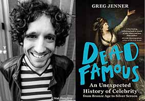 Historian Greg Jenner with his book Dead Famous