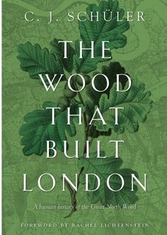 The Wood That Built London